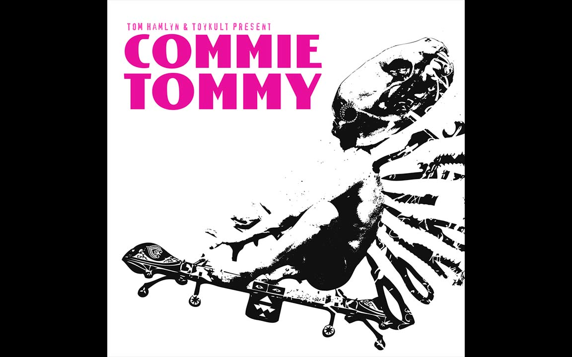 Toykult - Commie Tommy EP - conceived, written & performed by Tom Hamlyn - 2015